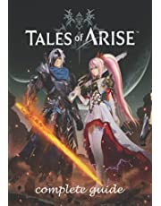 GUIDE TALES OF ARISE: COMPLETE GUIDE: Best Tips, Tricks, Walkthroughs and Strategies to Become a Pro Player Paperback 7*10 inshes (267 pages)