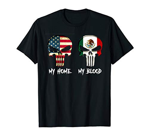 my home my blood mexico flag - Mexico Flag T-shirt