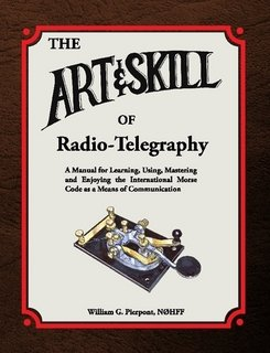 Read Online The Art and Skill of Radio-Telegraphy PDF
