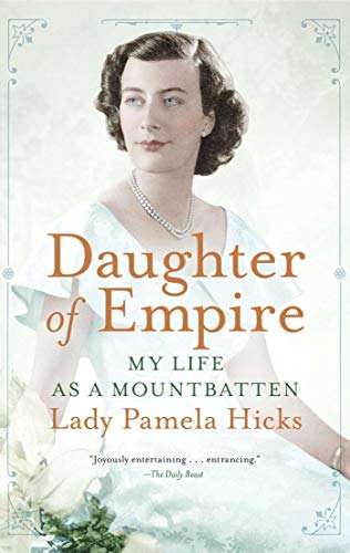 [Pamela Hicks] [Paperback] Daughter of Empire: My Life as a Mountbatten