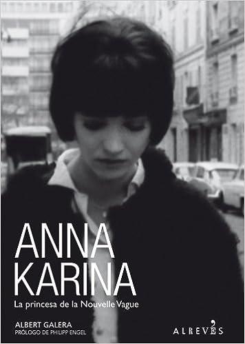 Anna Karina: La princesa de la Nouvelle Vague (Spanish Edition): Albert Galera, Philipp Engel: 9788415098218: Amazon.com: Books