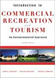 Introduction to Commercial Recreation and Tourism, John C. Crossley, Lynn M. Jamieson, Russell E. Brayley, 1571676775