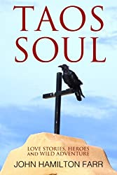 Taos Soul: Love Stories, Heroes, and Wild Adventure