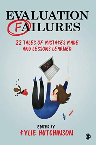 Evaluation Failures: 22 Tales of Mistakes Made and Lessons Learned (NULL)