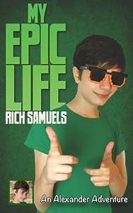 My Epic Life (Alexander Adventures) (Volume 3)