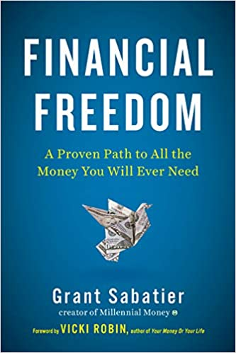 Financial Freedom: A Proven Path to All the Money You Will