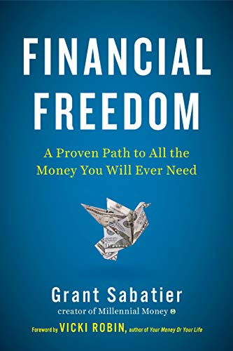 Financial Freedom: A Proven Path to All the Money You Will Ever Need Hardcover – February 5, 2019