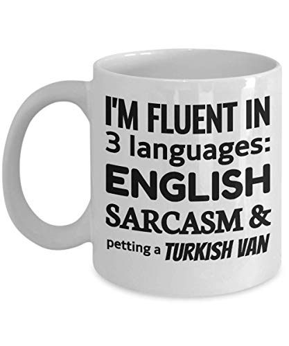 TURKISH VAN Coffee Mug - I'm Fluent In 3 Languages - English Sarcasm and Petting a Turkish Van -
