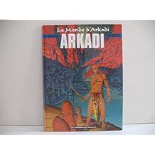 Le monde d'Arkadi. 3, Arkadi