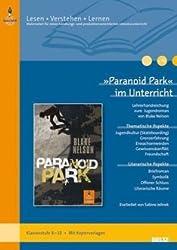 »Paranoid Park« im Unterricht: Lehrerhandreichung zum Jugendroman von Blake Nelson (Klassenstufe 8-10, mit Kopiervorlagen) (Beltz Praxis / Lesen - Verstehen - Lernen)
