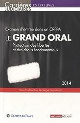 Le grand oral 2014 : protection des libertés et des droits fondamentaux - Examen d'entrée dans un CRFPA
