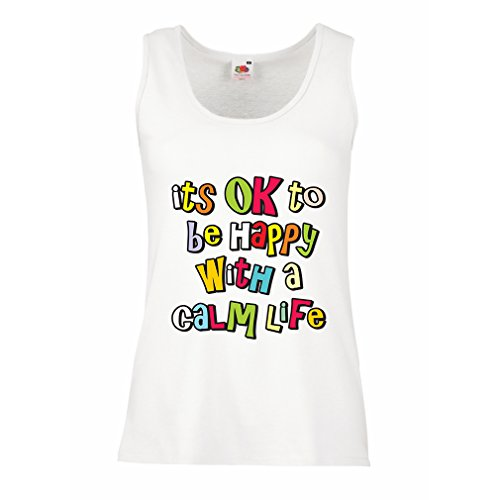 N4546P Damen Tank-Top It's OK to be happy with a calm life (Small Weiß Mehrfarben)