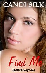 Find Me: Erotic Escapades