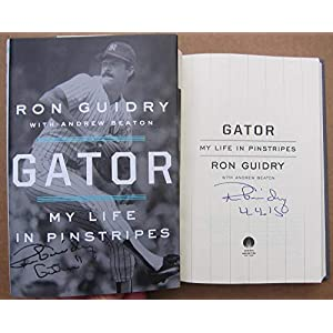 Ron Guidry signed Book Gator: My Life in Pinstripes w Inscrip