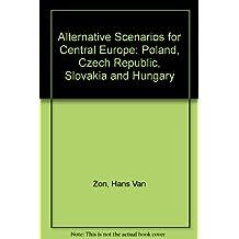 Alternative Scenarios for Central Europe: Poland, Czech Republic, Slovakia and Hungary