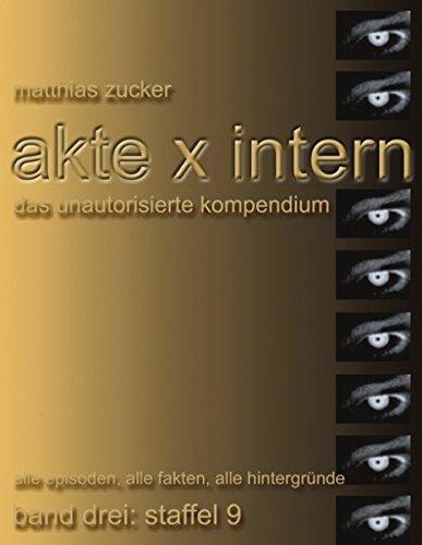 Akte X Intern - Das unautorisierte Kompendium: Band 3: Staffel 9