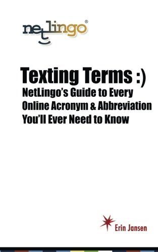 Texting Terms: NetLingo's Guide to Every Online Acronym & Abbreviation You'll Ever Need to Know (Eye Of The Storm Questions And Answers)