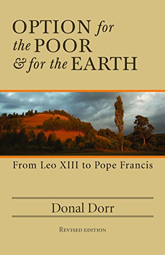 Option For The Poor And For The Earth: From Leo XIII To Pope Francis