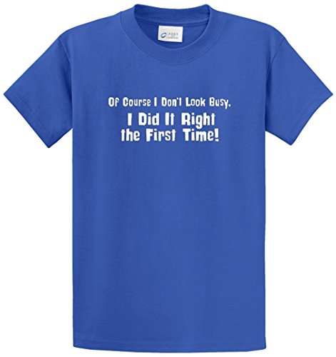 - DID IT RIGHT THE FIRST TIME PRINTED TEE SHIRT - ROYAL 4XT
