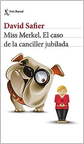 Miss Merkel. El caso de la canciller jubilada de David Safier
