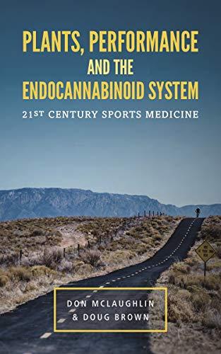 Plants, Performance and the Endocannabinoid System: 21st Century Sports Medicine