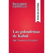 Las golondrinas de Kabul de Yasmina Khadra (Guía de lectura): Resumen y análisis completo (Spanish Edition)