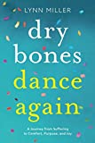 Dry Bones Dance Again: A Journey from Suffering