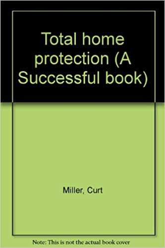 Total Home Protection A Successful Book Miller Curt 9780912336237 Amazon Com Books