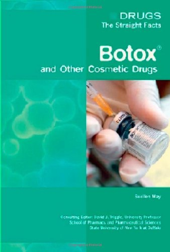 Botox and Other Cosmetic Drugs (Drugs: The Straight Facts) pdf epub