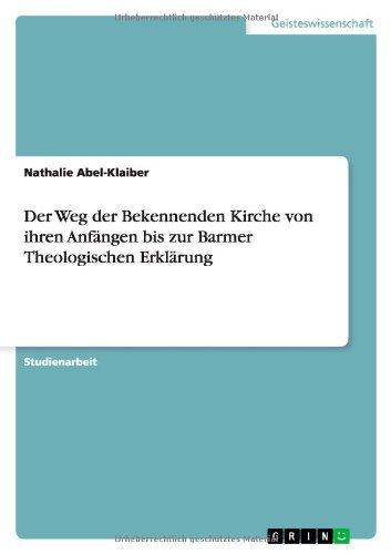 Download Der Weg der Bekennenden Kirche von ihren Anfängen bis zur Barmer Theologischen Erklärung (German Edition) ebook