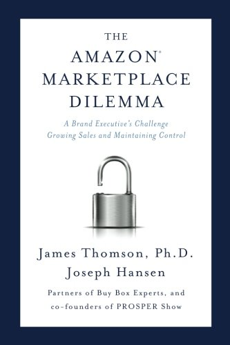 Amazon Marketplace Dilemma: A Brand Executive's Challenge Growing Sales and Maintaining Control (Outlet Marketplace)