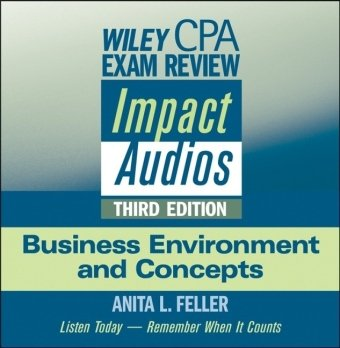 Wiley CPA Exam Review Impact Audios: Business Environment and Concepts