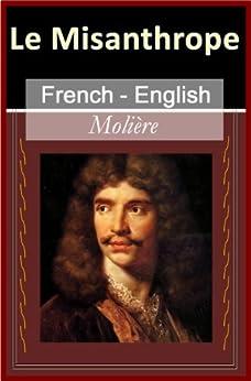 Le Misanthrope [French English Bilingual Edition