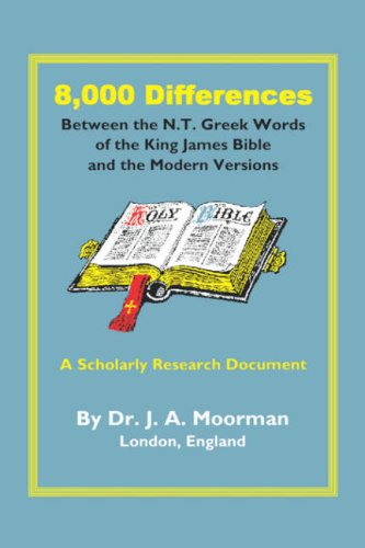 8,000 Differences Between the N.T. Greek Words of the King James Bible and the Modern Versions (English and Greek Edition)