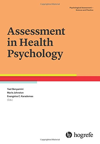 Assessment in Health Psychology, a volume in the series Psychological Assessment Science and Practice