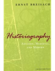 Historiography: Ancient, Medieval, and Modern, Third Edition