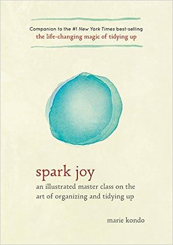 Amazon com: Spark Joy: An Illustrated Master Class on the Art of