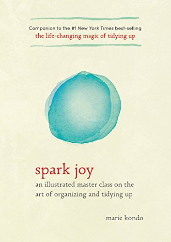 Spark Joy: An Illustrated Master Class on the Art of Organizing and Tidying Up (The Life Changing Magic of Tidying Up) ()