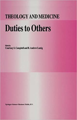 Duties To Others Theology And Medicine 9780792326380 Medicine