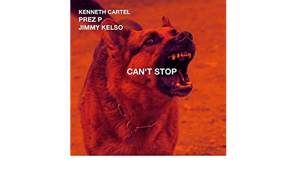 Cant Stop (feat. Prez P & Jimmy Kelso) [Explicit] by ...