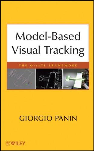Model-based Visual Tracking: The OpenTL Framework by Giorgio Panin, Wiley