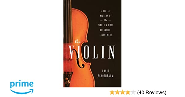 Amazon com: The Violin: A Social History of the World's Most