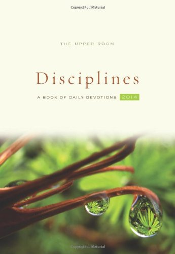 The Upper Room Disciplines: A Book of Daily Devotions 2014