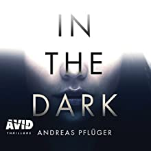 In the Dark Audiobook by Andreas Pfluger Narrated by Karen Cass