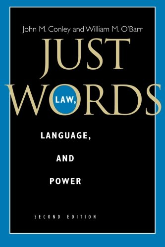 Just Words, Second Edition: Law, Language, and Power (Chicago Series in Law and Society) by John M Conley