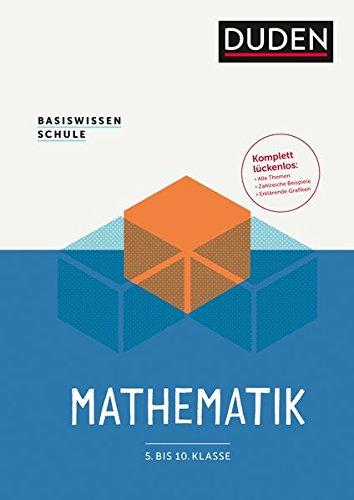 Basiswissen Schule - Mathematik 5. bis 10. Klasse: Das Standardwerk für Schüler Taschenbuch – 11. September 2017 Günther Rolles Michael Unger Hubert Bossek Klaus-Peter Eichler