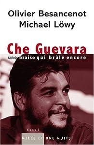 Che Guevara : Une braise qui brûle encore par Olivier Besancenot