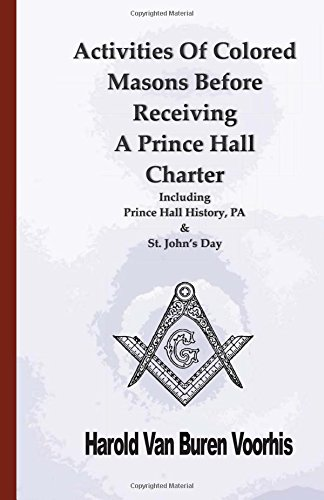 Activities Of Colored Masons Before Receiving  A Prince Hall Charter