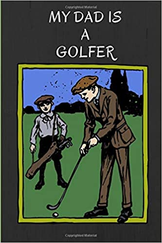 My dad is a golfer: Blank lined notebook for Golfer Dads: Lina Levy: 9781723717109: Amazon.com: Books