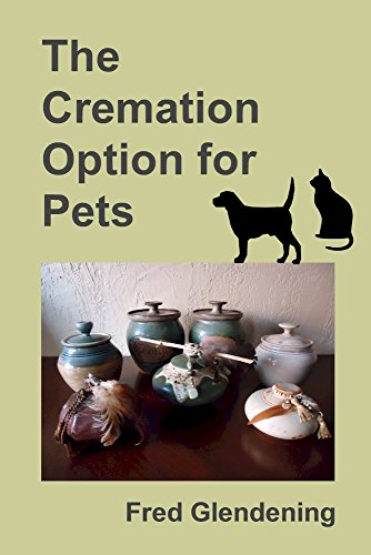The Cremation Option for Pets by [Glendening, Fred]